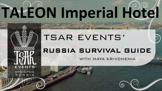 32nd Episode of Tsar Events' RUSSIA SURVIVAL GUIDE with Maya Krivchenia is devoted to TALEON IMPERIAL HOTEL