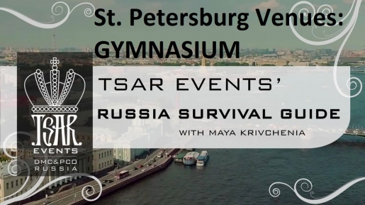 Episode 13: Tsar Events' RUSSIA SURVIVAL GUIDE:  Gymnasium — St. Petersburg Venue