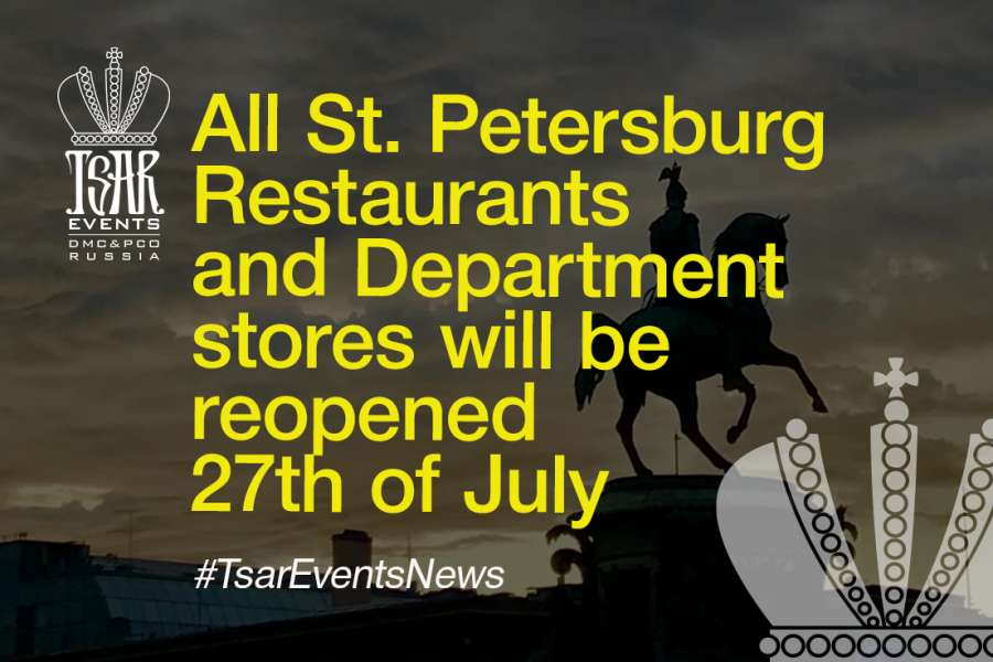 Great News!  ALL St. Petersburg Restaurants & Departments stores will be reopуned  27th of July