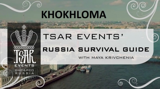 Episode 8: Tsar Events' RUSSIA SURVIVAL GUIDE:  Khokhloma