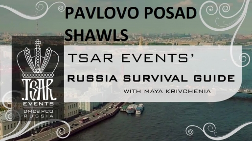 Episode 9: Tsar Events' RUSSIA SURVIVAL GUIDE:  Pavlovo Posad Shawl