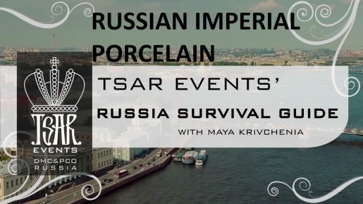 Episode 10: Tsar Events' RUSSIA SURVIVAL GUIDE: Russian Imperial Porcelain