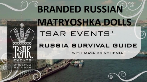Episode 12: Tsar Events' RUSSIA SURVIVAL GUIDE: Branded Russian Matryoshka Dolls