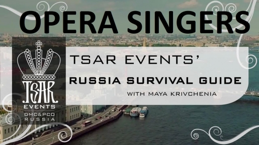 Episode 15: Tsar Events' RUSSIA SURVIVAL GUIDE: Entertainment options: Opera Singers