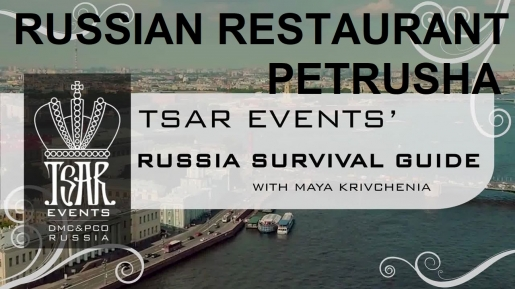 Episode 23: Russian Restaurant Petrusha - Tsar Events' RUSSIA SURVIVAL GUIDE